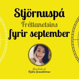 Stjörnuspá Fréttanetsins fyrir september – Ástargyðjur dansa villtan dans